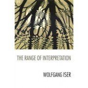 The Range of Interpretation by Wolfgang Iser