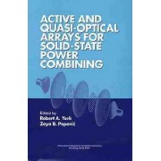Active and Quasi-optical Arrays for Solid-state Power Combining by Robert A. York