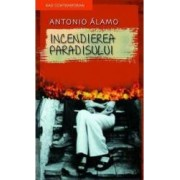 Incendierea Paradisului - Antonio Alamo