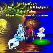 Fairy Tales. Hans Christian Andersen. Hekiatner. Bilingual Armenian English Book by Svetlana Bagdasaryan