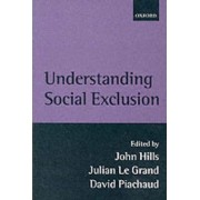 Understanding Social Exclusion by John Hills