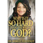 Why Is It So Hard to Do the Will of God: Or Is It Really That Hard