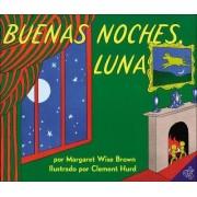 Goodnight Moon /Buenas Noches, Luna by Margaret Wise Brown