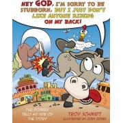 The Donkey Tells His Side of the Story by Troy Schmidt