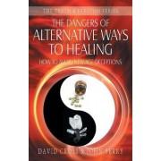 The Dangers of Alternative Ways to Healing by David Cross