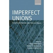 Imperfect Unions by Professor of Political Science and International Relations Helga Haftendorn