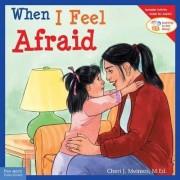 When I Feel Afraid by Cheri J. Meiners