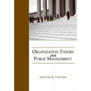 Organization Theory and Public Management by Jonathan Tompkins