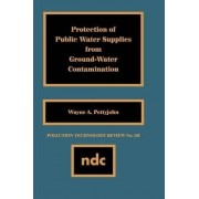 Protection of Public Water Supplies from Ground-Water Contamination by Wayne A. Pettyjohn