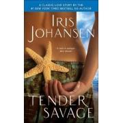Tender Savage by Iris Johansen