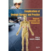 Complications of Urologic Surgery and Practice by Kevin R. Loughlin