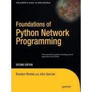 Foundations of Python Network Programming: The Comprehensive Guide to Building Network Applications with Python 2010 by John Goerzen
