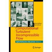 Applied Mathematics: Computational Turbulent Incompressible Flow v. 4 by Johan Hoffman