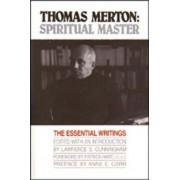 Thomas Merton :Spiritual Master by Lawrence S. Cunningham
