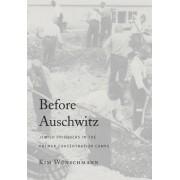 Before Auschwitz by Kim W