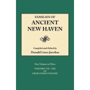 Families of Ancient New Haven. Originally Published as New Haven Genealogical Magazine, Volumes I-VIII [1922-1932] and Cross Index Volume [1939]. Ni by Donald Lines Jacobus