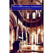 The Twelfth-Century Renaissance by R. N. Swanson