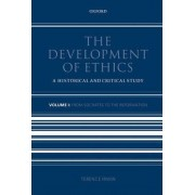The Development of Ethics: Volume 1 by Terence H. Irwin