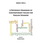 A Reference Grammar of Contemporary Italian for English Speakers by Samuel Ghelli