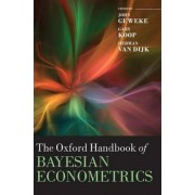 The Oxford Handbook of Bayesian Econometrics by John Geweke