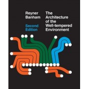 Architecture of the Well-tempered Environment by Reyner Banham