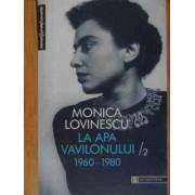 La Apa Vavilonului 1960-1980 - Monica Lovinescu