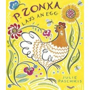 P. Zonka Lays an Egg by Julie Paschkis
