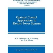 Optimal Control Applications in Electric Power Systems by G.S. Christensen