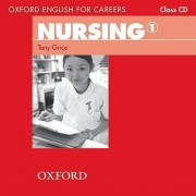 Oxford English for Careers: Nursing 1: Class Audio CD by Tony Grice