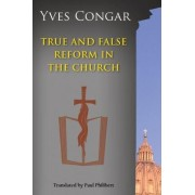 True and False Reform in the Church by Cardinal Yves Congar