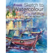 From Sketch to Watercolour Painting by Wendy Jelbert