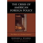 The Crisis of American Foreign Policy by Howard J. Wiarda