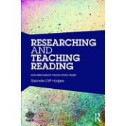 Researching and Teaching Reading: Developing Pedagogy Through Critical Enquiry