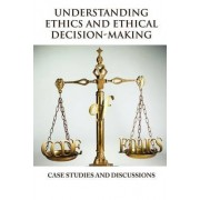 Understanding Ethics and Ethical Decision-Making by Vincent Icheku