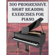 300 Progressive Sight Reading Exercises for Piano Volume Two by Dr Robert Anthony