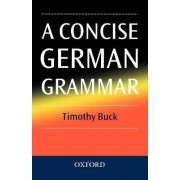 A Concise German Grammar by Timothy Buck