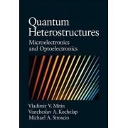 Quantum Heterostructures by Vladimir V. Mitin