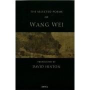 The Selected Poems of Wang Wei by Wang Wei