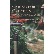 Caring for Creation in Your Own Backyard by Loren Wilkinson