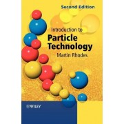 Introduction to Particle Technology by Martin Rhodes