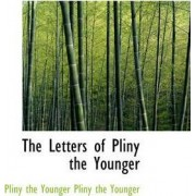 The Letters of Pliny the Younger by Pliny the Younger