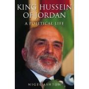 King Hussein of Jordan by Nigel Ashton