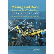 Mining and Rock Construction Technology Desk Reference by Agne Rustan