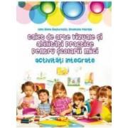 Caiet de arte vizuale si abilitati practice pentru scolarii mici - Gina Elena Basturescu Emanuela Patrichi
