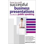 How to Craft Successful Business Presentations by Patrick Forsyth