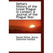 Defoe's History of the Great Plague in London by Daniel Defoe