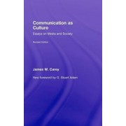 Communication as Culture by James W. Carey