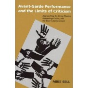 Avant-Garde Performance & the Limits of Criticism by Mike Sell
