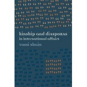 Kinship and Diasporas in International Affairs by Yossi Shain
