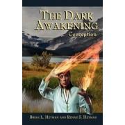 The Dark Awakening by Brian Heyman